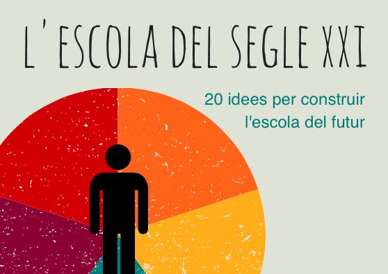 20 idees clau per construir l'escola del Segle XXI