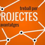 15 avantatges indiscutibles de treballar per projectes